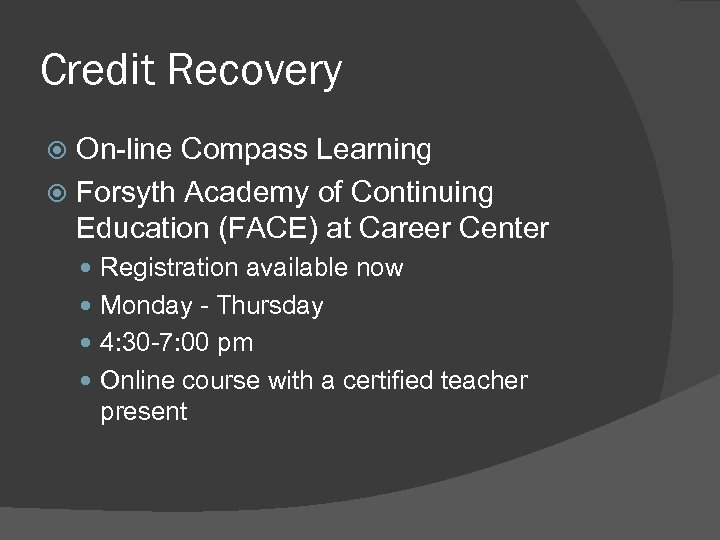 Credit Recovery On-line Compass Learning Forsyth Academy of Continuing Education (FACE) at Career Center