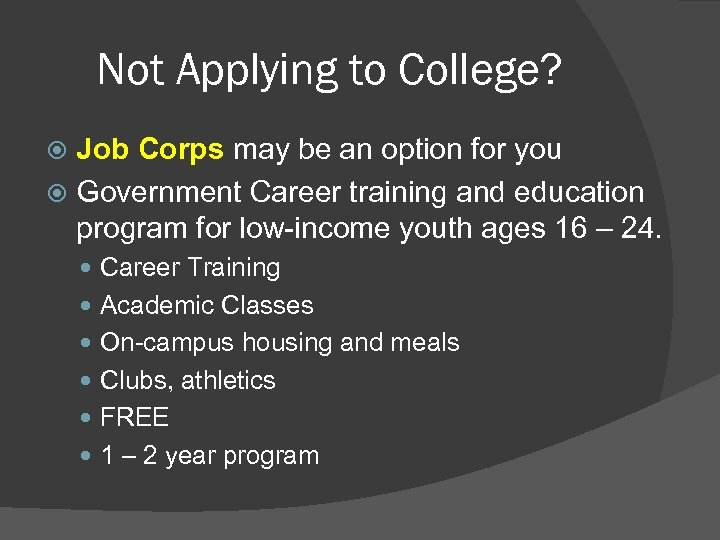 Not Applying to College? Job Corps may be an option for you Government Career