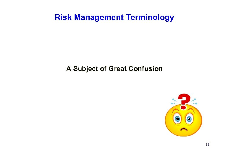 Risk Management Terminology A Subject of Great Confusion 11