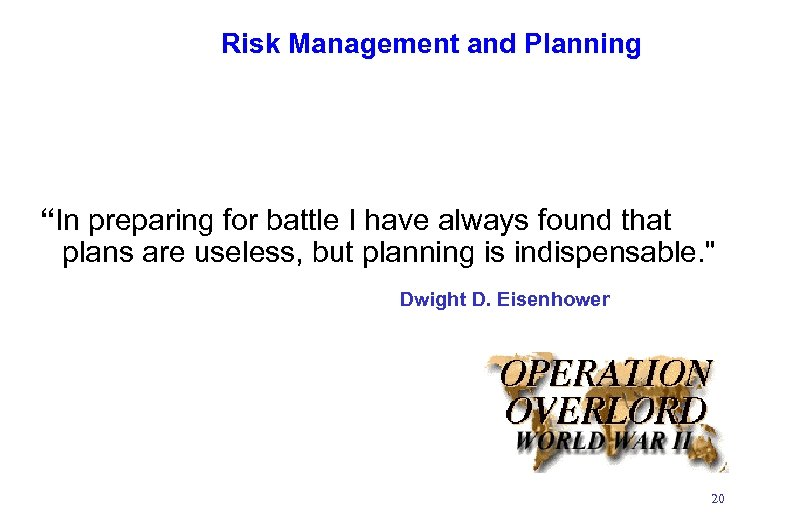 """Risk Management and Planning """"In preparing for battle I have always found that plans"""