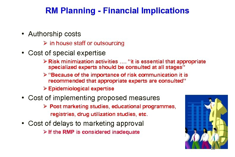 RM Planning - Financial Implications • Authorship costs Ø in house staff or outsourcing