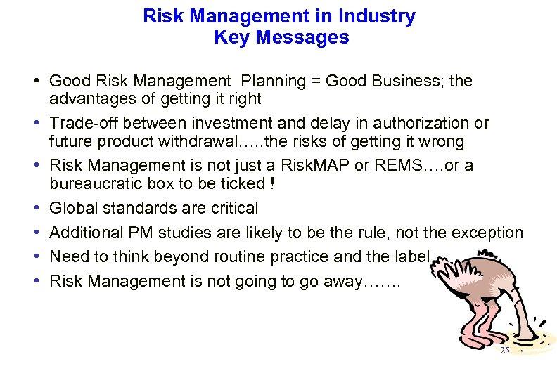 Risk Management in Industry Key Messages • Good Risk Management Planning = Good Business;