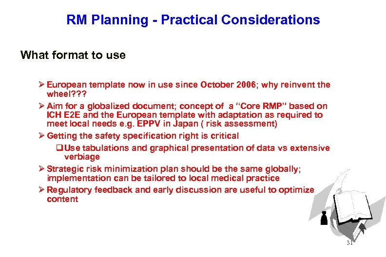 RM Planning - Practical Considerations What format to use Ø European template now in
