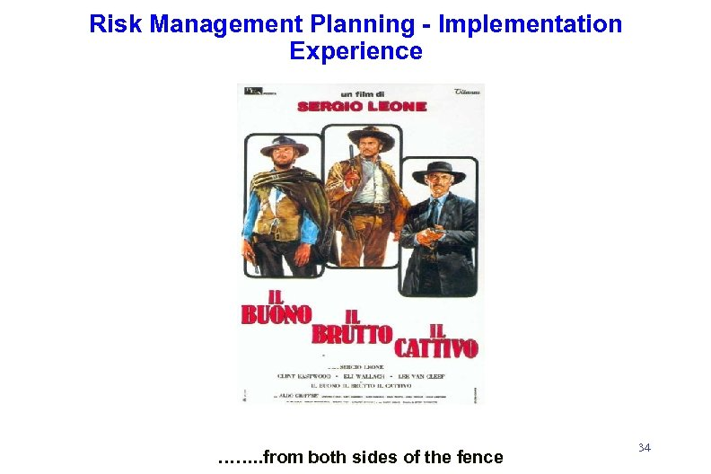 Risk Management Planning - Implementation Experience ……. . from both sides of the fence