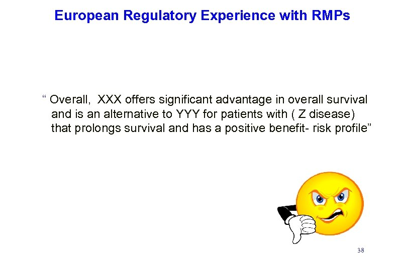 """European Regulatory Experience with RMPs """" Overall, XXX offers significant advantage in overall survival"""