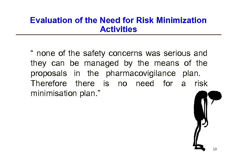 """Evaluation of the Need for Risk Minimization Activities """" none of the safety concerns"""