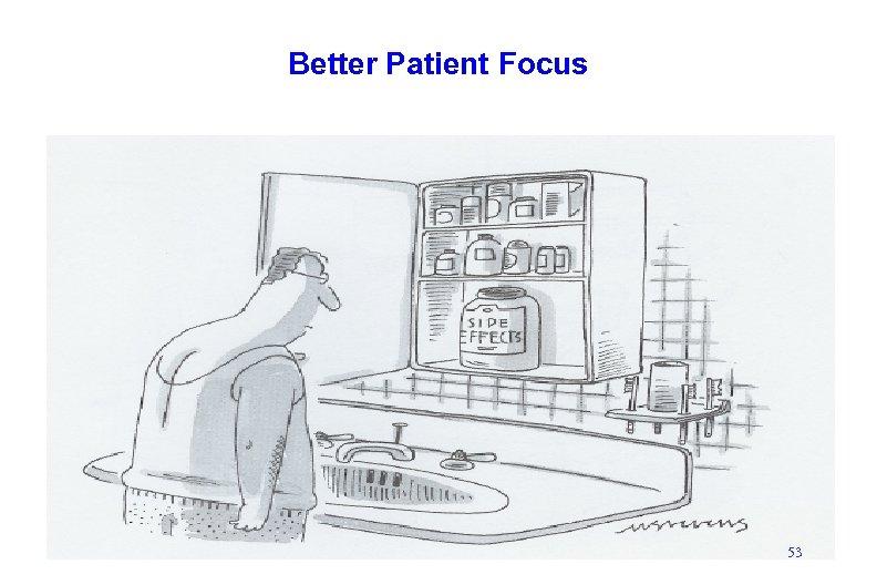 Better Patient Focus 53