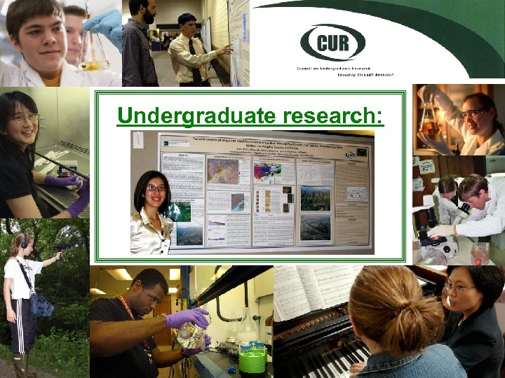 Undergraduate research: An inquiry or investigation conducted by an undergraduate student that makes an