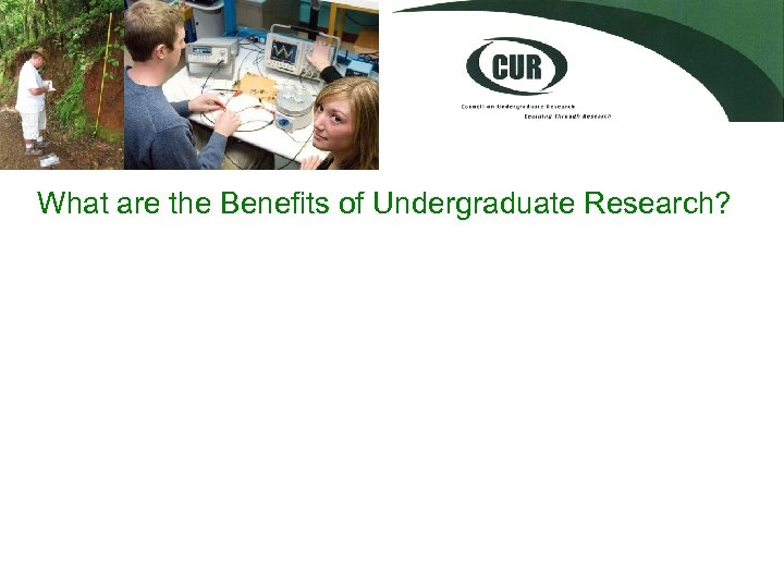 What are the Benefits of Undergraduate Research?