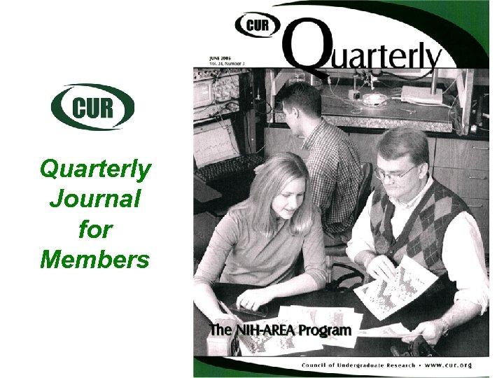 Quarterly Journal for Members