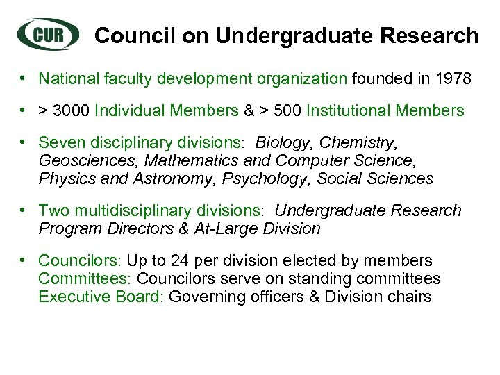 Council on Undergraduate Research • National faculty development organization founded in 1978 • >