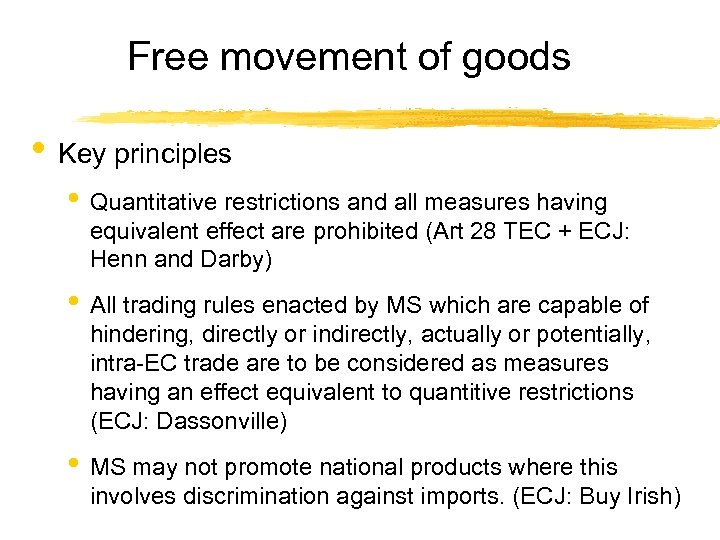 Free movement of goods • Key principles • Quantitative restrictions and all measures having