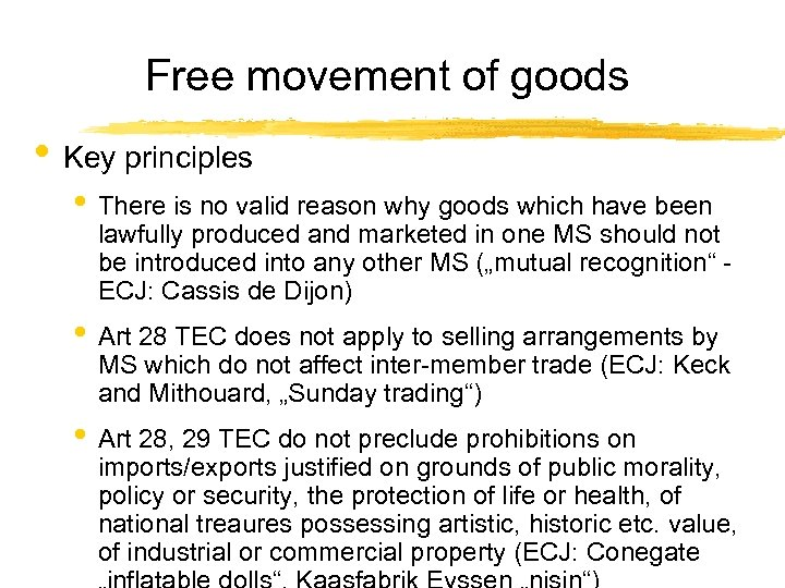Free movement of goods • Key principles • There is no valid reason why