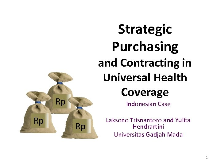 Strategic Purchasing and Contracting in Universal Health Coverage Rp Rp Indonesian Case Rp Laksono