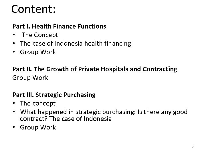 Content: Part I. Health Finance Functions • The Concept • The case of Indonesia