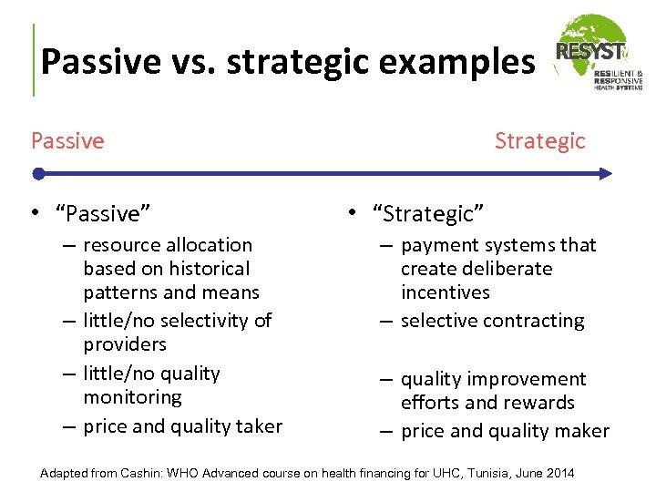 "Passive vs. strategic examples Passive • ""Passive"" – resource allocation based on historical patterns"