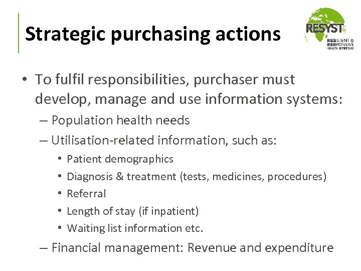 Strategic purchasing actions • To fulfil responsibilities, purchaser must develop, manage and use information