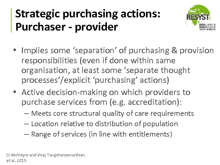 Strategic purchasing actions: Purchaser - provider • Implies some 'separation' of purchasing & provision