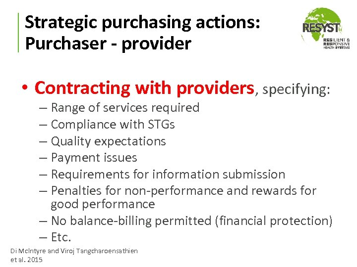 Strategic purchasing actions: Purchaser - provider • Contracting with providers, specifying: – Range of