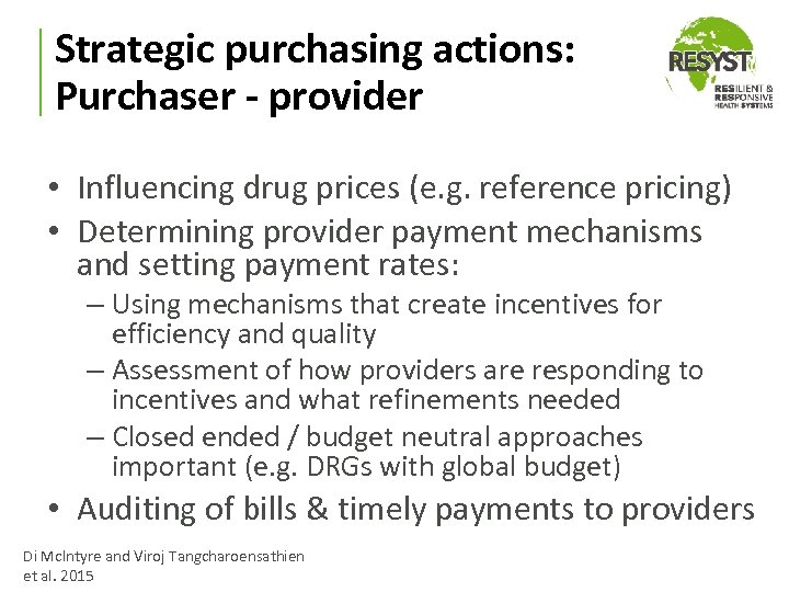 Strategic purchasing actions: Purchaser - provider • Influencing drug prices (e. g. reference pricing)