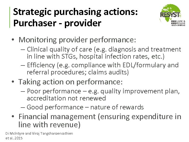 Strategic purchasing actions: Purchaser - provider • Monitoring provider performance: – Clinical quality of