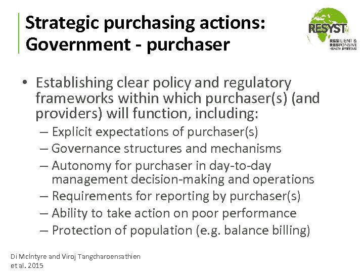 Strategic purchasing actions: Government - purchaser • Establishing clear policy and regulatory frameworks within
