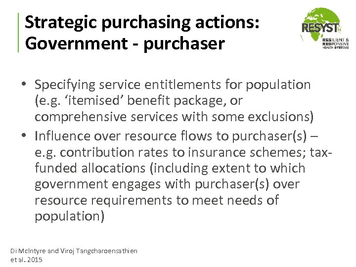 Strategic purchasing actions: Government - purchaser • Specifying service entitlements for population (e. g.