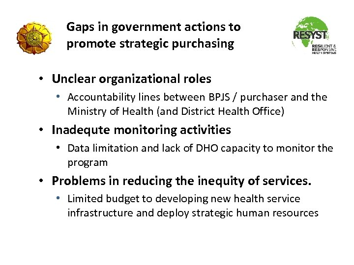 Gaps in government actions to promote strategic purchasing • Unclear organizational roles • Accountability