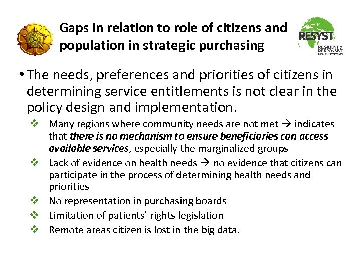 Gaps in relation to role of citizens and population in strategic purchasing • The