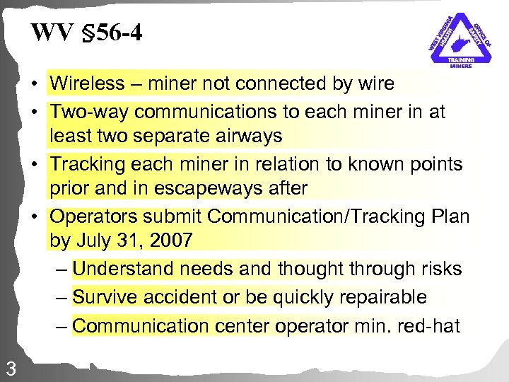 WV § 56 -4 • Wireless – miner not connected by wire • Two-way