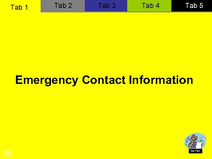 Tab 1 Tab 2 Tab 3 Tab 4 Tab 5 Emergency Contact Information 39