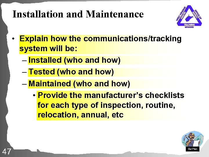 Installation and Maintenance • Explain how the communications/tracking system will be: – Installed (who