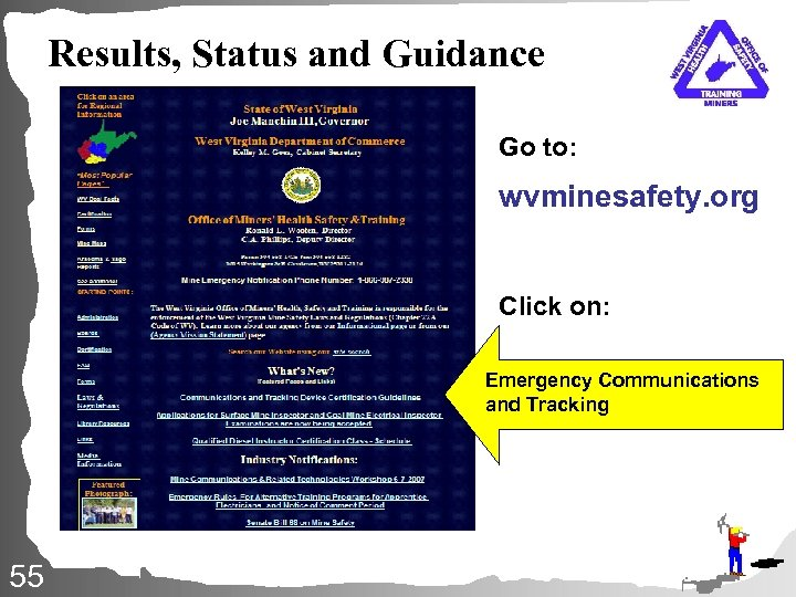 Results, Status and Guidance Go to: wvminesafety. org Click on: Emergency Communications and Tracking