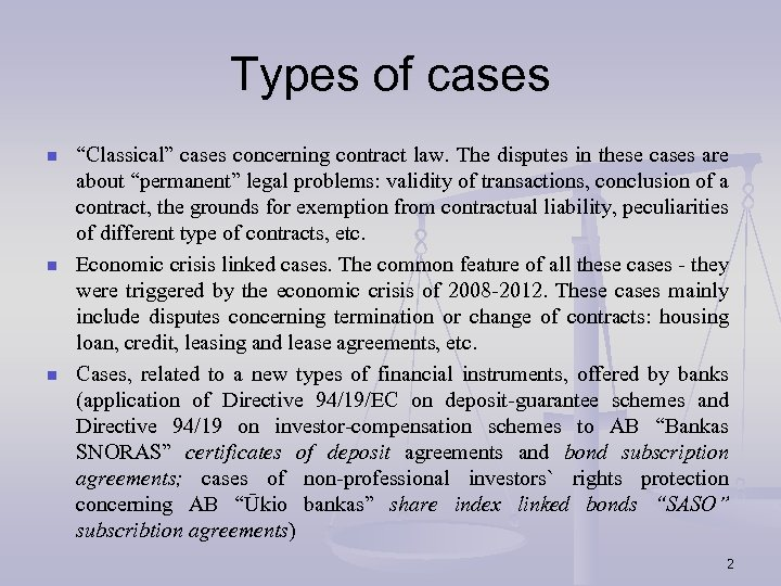 "Types of cases n n n ""Classical"" cases concerning contract law. The disputes in"
