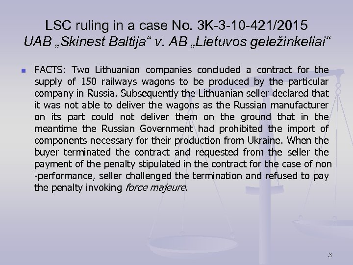 "LSC ruling in a case No. 3 K-3 -10 -421/2015 UAB ""Skinest Baltija"" v."