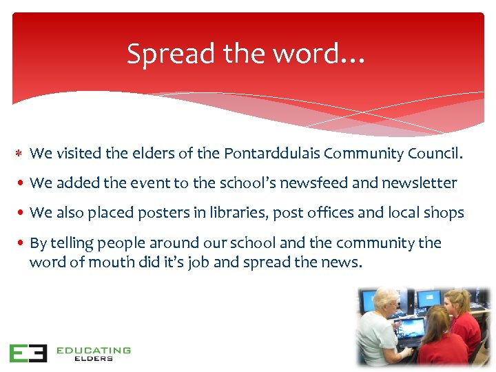 Spread the word… We visited the elders of the Pontarddulais Community Council. • We