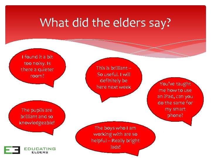 What did the elders say? I found it a bit too noisy. Is there