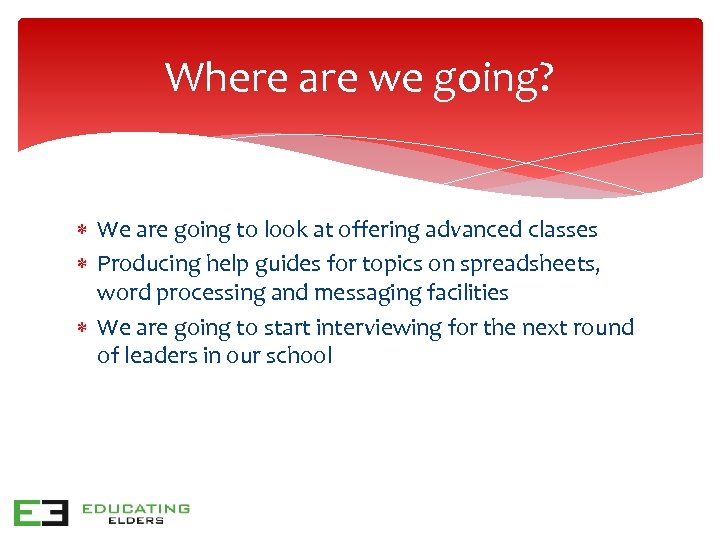 Where are we going? We are going to look at offering advanced classes Producing