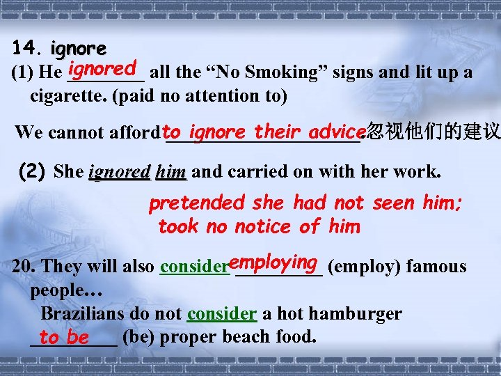 """14. ignored (1) He ____ all the """"No Smoking"""" signs and lit up a"""