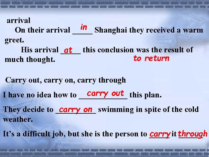 arrival in On their arrival _____ Shanghai they received a warm greet. His arrival