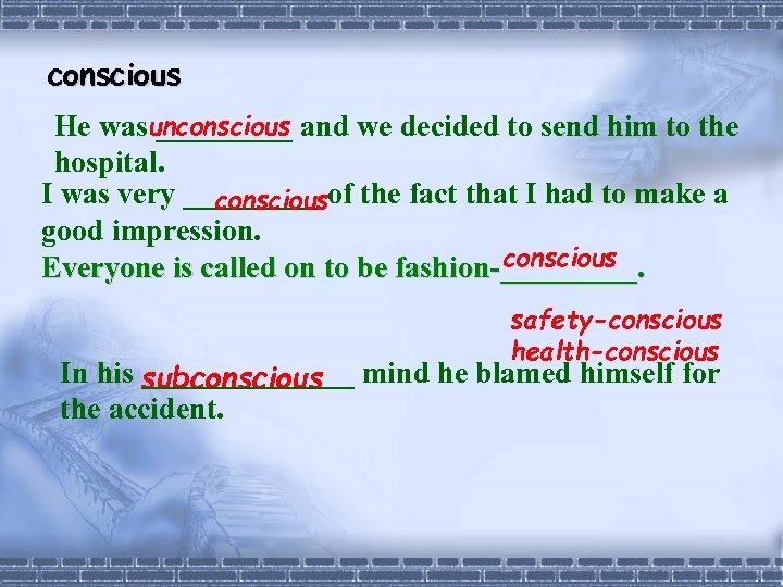 conscious He wasunconscious and we decided to send him to the _____ hospital. I
