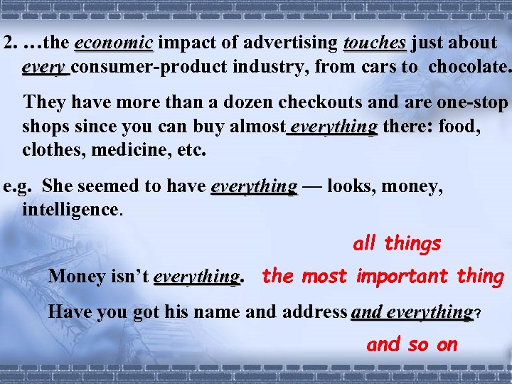 2. …the economic impact of advertising touches just about every consumer-product industry, from cars