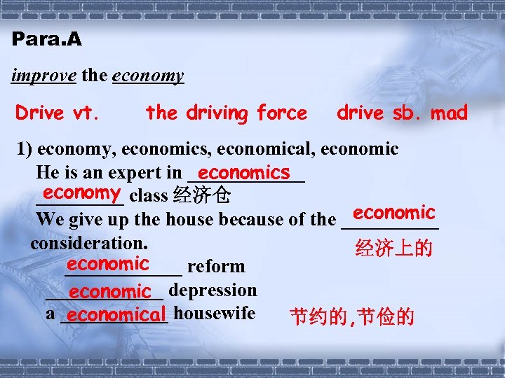 Para. A improve the economy Drive vt. the driving force drive sb. mad 1)