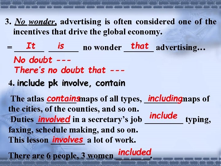 3. No wonder, advertising is often considered one of the wonder incentives that drive