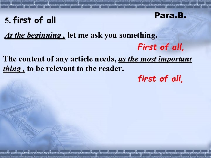5. first of all Para. B. At the beginning , let me ask you