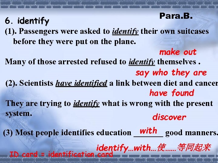 Para. B. 6. identify (1). Passengers were asked to identify their own suitcases before