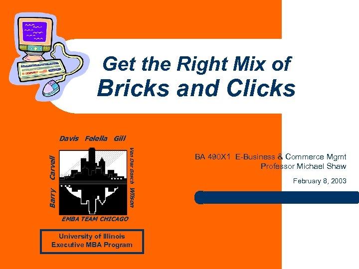 Get the Right Mix of Bricks and Clicks Davis Felella Gill Carvell Van Der
