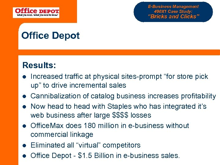 "E-Business Management 490 X 1 Case Study: ""Bricks and Clicks"" Office Depot Results: l"