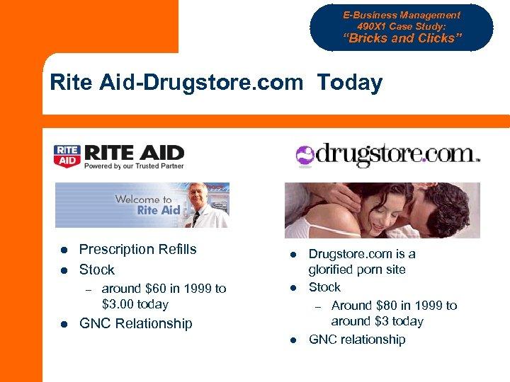 """E-Business Management 490 X 1 Case Study: """"Bricks and Clicks"""" Rite Aid-Drugstore. com Today"""