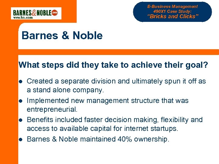 "E-Business Management 490 X 1 Case Study: ""Bricks and Clicks"" Barnes & Noble What"